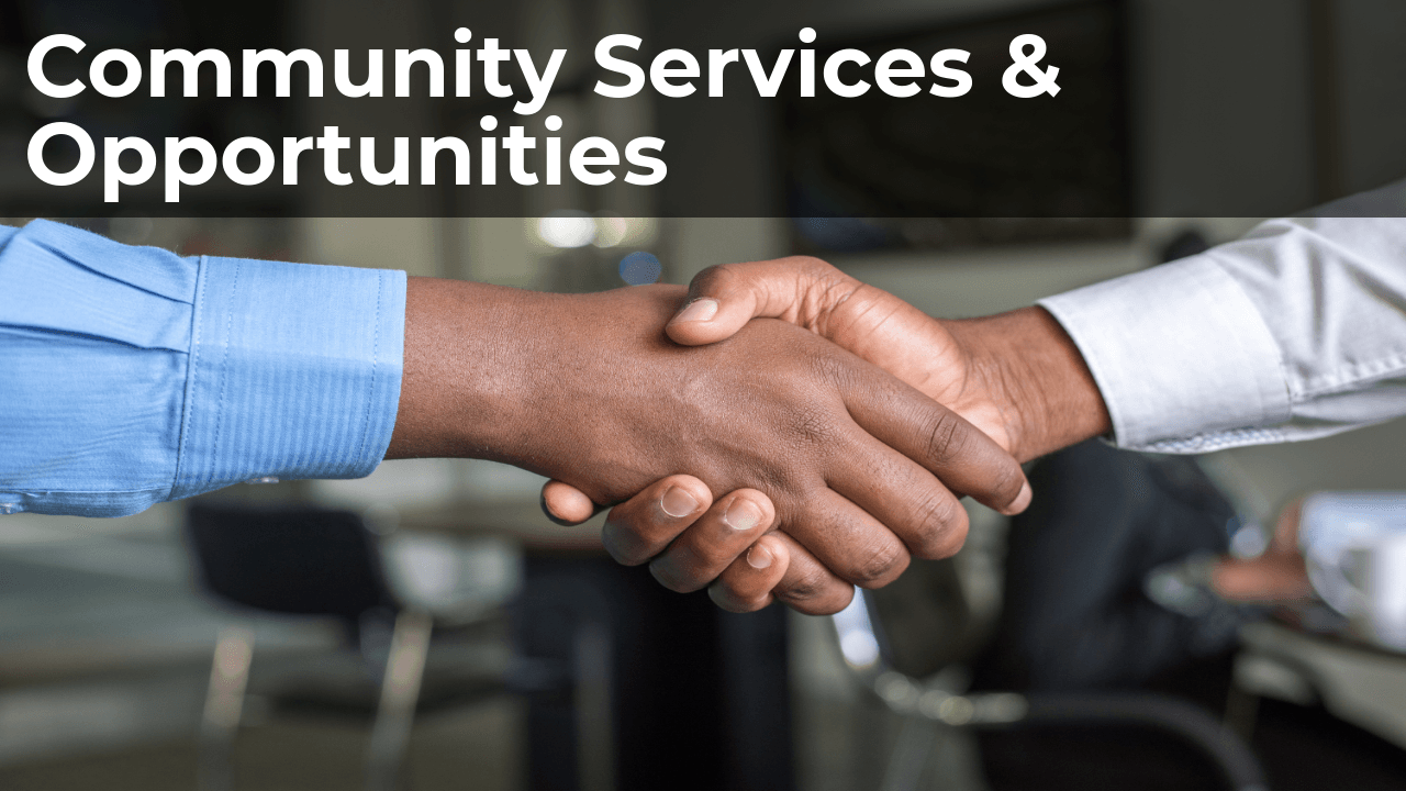 Community Services & Opportunities